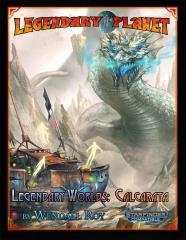 Legendary Planet - Legendary Worlds, Calcarata