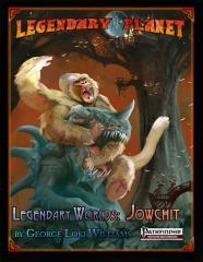 Legendary Planet - Legendary Worlds, Jowchit