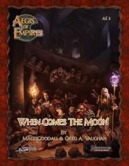 Aegis of Empires #3 - When Comes the Moon (Pathfinder 1st Edition)