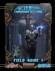 Aethera Campaign Setting - Field Guide #1 (Starfinder)