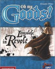Oh My Goods - Longsdale in Revolt Expansion