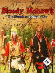 Bloody Mohawk - The French and Indian War