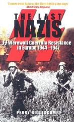 Last Nazis, The - SS Werewolf Guerrilla Resistance in Europe 1944-1947