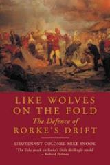 Like Wolves on the Ford - The Defence of Rorke's Drift