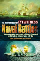 Mammoth Book of Eyewitness Naval Battles, The