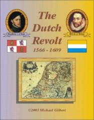 Dutch Revolt 1566-1609, The