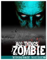 All Things Zombie - Better Dead Than Zed (2nd Edition)