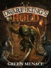 Dwarf King's Hold - Green Menace