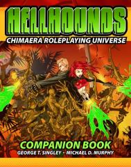 Chimaera Roleplaying Universe - Hellhounds Companion Book