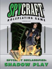 Spycraft Declassified - Shadow Play
