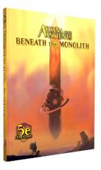 Arcana of the Ancients - Beneath the Monolith (5e)