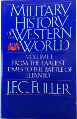 Military History of the Western World, The Vol. 1 - From the Defeat of the Spanish Armada to the Battle of Waterloo