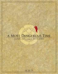 Most Dangerous Time, A - Japan in Chaos, 1570-1584