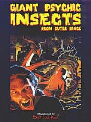 Giant Psychic Insects from Outer Space