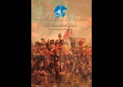 Napoleon at War - The Hundred Days, From Exile to Waterloo