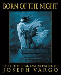 Born of the Night - The Gothic Fantasy Artwork of Joseph Vargo