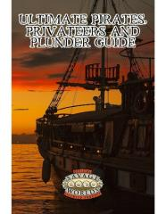 Ultimate Pirates, Privateers, and Plunder Guide