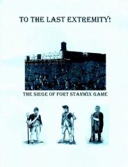 To the Last Extremity! - The Siege of Fort Stanwix