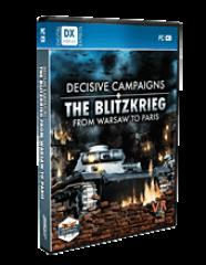 Decisive Campaigns - The Blitzkrieg from Warsaw to Paris