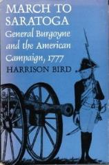 March to Saratoga - General Burgoyne and the American Campaign, 1777