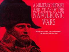 Military History and Atlas of the Napoleonic Wars, A
