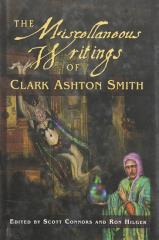 Miscellaneous Writings of Clark Ashton Smith, The
