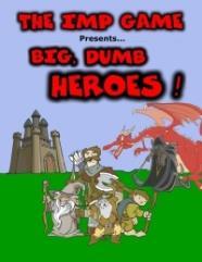 Big, Dumb Heroes!