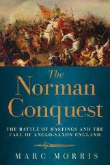 Norman Conquest, The - The Battle of Hastings and the Fall of Anglo-Saxon England