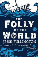 Folly of the World, The
