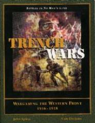 Trench Wars - Wargaming the Western Front 1916-1918