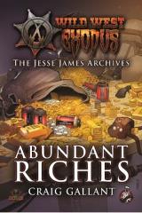 Jesse James Archives, The #3 - Abundant Riches