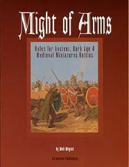 Might of Arms - Rules for Ancient, Dark Age & Medieval Battles