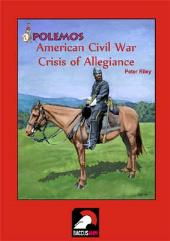 American Civil War - Crisis of Allegiance/On They Came