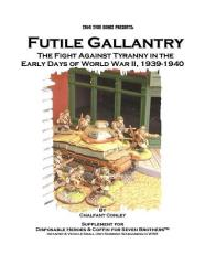 Futile Gallantry - The Fight Against Tyranny 1939-1940