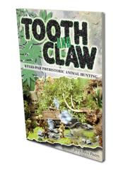 Tooth and Claw - Rules for Prehistoric Animal Hunting