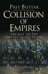 Collision of Empires - The War of the Eastern Front in 1914