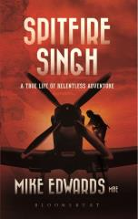 Spitfire Singh - A True Life of Relentless Adventure