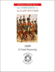 Special Study #6 - The Companion to the Last Success, 1809, A Fatal Necessity
