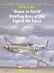 Down to Earth - Strafing Aces of the Eighth Air Force