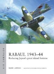 Rabaul 1943-44 - Reducing Japan's Great Island Fortress