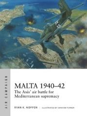 Malta 1940-42 - The Axis' Air Battle for Mediterranean Supremacy