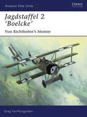 """Jagdstaffel 2 """"Boelcke"""" - Von Richthofen's Mentor"""