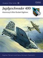 Jagdgeschwader 400 - Germany's Elite Rocket Fighters