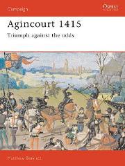 Agincourt 1415 - Triumph Against the Odds