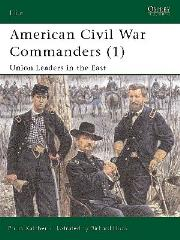 American Civil War Commanders (1) - Union Leaders in the East