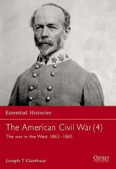 American Civil War, The (4) - The War in the West 1863-1865