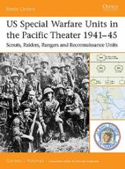 US Special Warfare Units in the Pacific Theater 1941-45 - Scouts, Raiders, Rangers and Reconnaissance Units