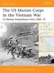 US Marine Corps in the Vietnam War, The - III Marine Amphibious Force 1965-75