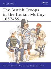 British Troops in the Indian Mutiny 1857-59
