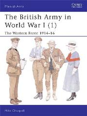 British Army in World War I, The (1) - The Western Front 1914-16